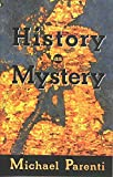 Parenti, Michael: History As Mystery