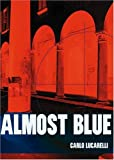 Lucarelli, Carlo: Almost Blue