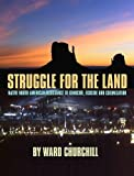 Churchill, Ward: Struggle for Land: Native North American Resistance to Genocide, Ecocide &amp; Colonization