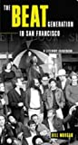 Morgan, Bill: The Beat Generation in San Francisco: A Literary Tour