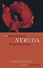 The Essential Neruda: Selected Poems by…