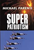 Parenti, Michael: Superpatriotism