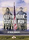 Churchill, Ward: Kill the Indian, Save the Man