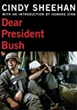 Sheehan, Cindy: Dear President Bush