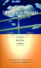 Island of My Hunger: Cuban Poetry Today by…