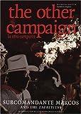 Marcos, Subcomandante Insurgente: The Other Campaign: la otra campana (City Lights Open Media) (Spanish Edition)
