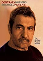 Contrary Notions: The Michael Parenti Reader…