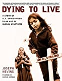 Nevins, Joseph: Dying to Live: A Story of U.S. Immigration in an Age of Global Apartheid (City Lights Open Media)