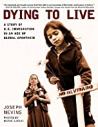 Dying to Live: A Story of U.S. Immigration…