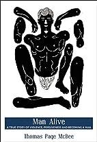 Man Alive: A True Story of Violence,…