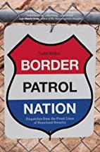 Border Patrol Nation: Dispatches from the…