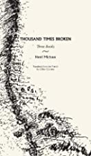 Thousand Times Broken: Three Books by Henri…