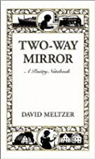 Two-Way Mirror: A Poetry Notebook by David…