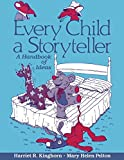 Kinghorn, Harriet R.: Every Child a Storyteller: A Handbook of Ideas