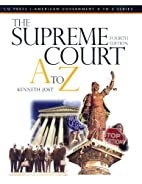 The Supreme Court A to Z by Kenneth Jost