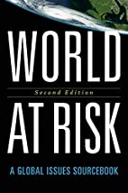 World at Risk: A Global Issues Sourcebook by…