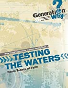 Testing The Waters: Basic Tenets Of Faith…
