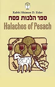 Halachos of Pesach (Eider) by Shimon D.…