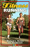 Brown, Richard L.: Fitness Running (Fitness Spectrum Series)