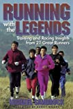 Sandrock, Michael: Running With the Legends: With the Training and Racing Insights from 21 Great Runners