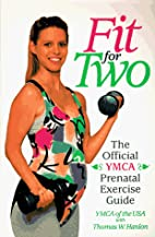 Fit for Two: The Official Ymca Prenatal…