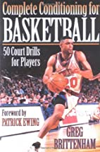 Complete Conditioning for Basketball by Greg…