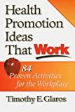 Timothy E. Glaros: Health Promotion Ideas That Work