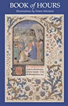 Book of Hours: Illuminations by Simon…