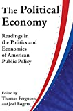 Ferguson, Thomas: The Political Economy: Readings in the Politics and Economics of American Public Policy