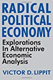 Lippit, Victor D.: Radical Political Economy: Explorations in Alternative Economic Analysis