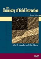 The Chemistry of Gold Extraction by John O.…