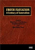 Froth flotation : a century of innovation by…
