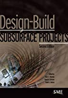 Design-build subsurface projects by Gary S.…