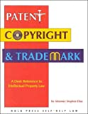 Elias, Stephen: Patent, Copyright and Trademark: A Desk Reference to Intellectual Property Law