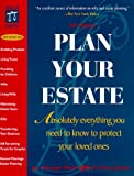 Phillips, Michael: Plan Your Estate: Absolutely Everything You Need to Know to Protect Your Loved Ones