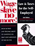 Stephen Fishman: Wage Slave No More: Law and Taxes for the Self-Employed