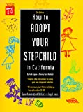 Zagone, Frank: How to Adopt Your Stepchild in California with CDROM (Do Your Own California Adoption: Nolo's Guide for Stepparents & Domestic Partners)