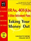 Slesnick, Twila: IRAs, 401(k)s & Other Retirement Plans: Taking Your Money Out