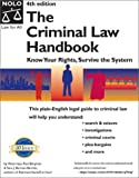 Bergman, Paul: The Criminal Law Handbook: Know Your Rights, Survive the System