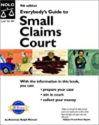 Everybody's guide to small claims court by…