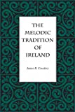 Cowdery, James R.: The Melodic Tradition of Ireland