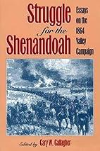 Struggle for the Shenandoah: Essays on the…