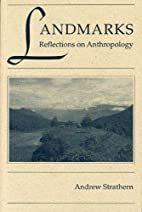 Landmarks: Reflections on Anthropology by…