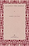 Robert Miltner: Against the Simple (Wick Poetry Chapbook Series)
