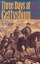 Three Days at Gettysburg: Essays on…