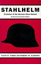 Stahlhelm :Evolution of the German Steel…