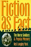 Neil Longley York: Fiction as Fact: The Horse Soldiers and Popular Memory