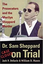 Dr. Sam Sheppard on Trial: The Prosecutors…