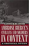Donald T. Blume: Ambrose Bierce's Civilians and Soldiers in Context: A Critical Study