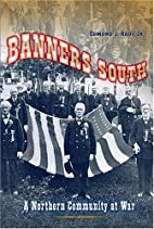 Banners South: A Northern Community at War…